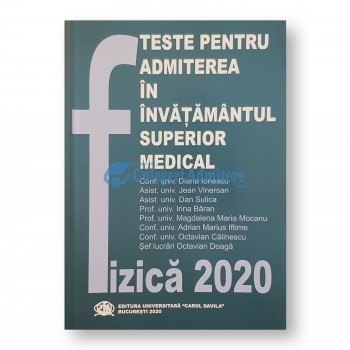 Teste pentru admitere in invatamantul superior medical. Fizica 2020 UMF Carol Davila